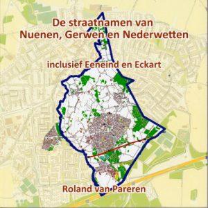 Publicatie over straatnaamgeving. Geschreven door: Roland van Pareren Uitgegeven door: Heemkundekring De Drijehornick : Nuenen, 1988